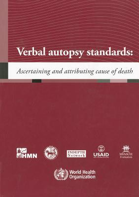 Verbal Autopsy Standards: Ascertaining and Attributing Cause of Death