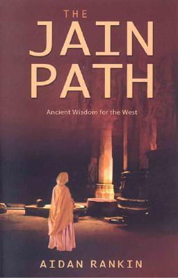 The Jain Path by Aidan Rankin