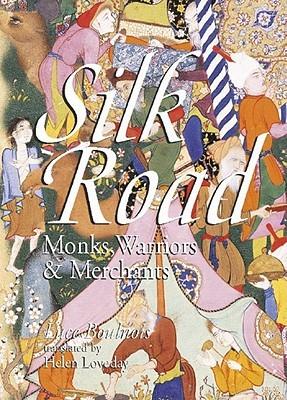 Silk Road: Monks, Warriors  Merchants
