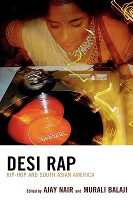 Ebook Desi Rap: South Asian Americans in Hip Hop by Ajay Nair read!