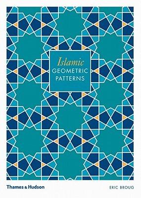 Islamic Geometric Patterns [With CDROM] by Eric Broug