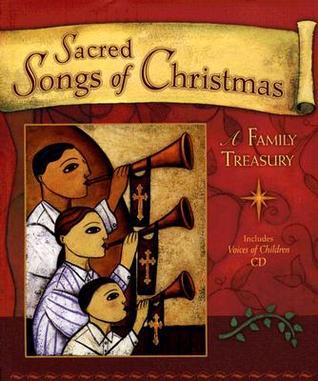 Sacred Songs of Christmas: A Family Treasury [With CD]