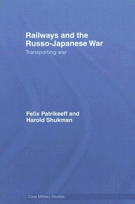 Railways and the Russo-Japanese War: Transporting War