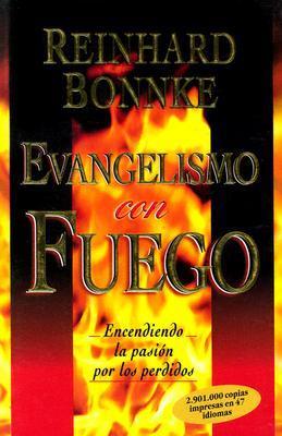 Ebook Evangelismo Con Fuego: Evangelism with Fire by Reinhard Bonnke TXT!