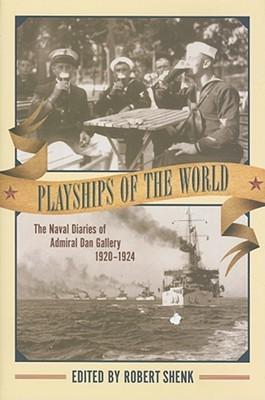 Playships of the World: The Naval Diaries of Admiral Dan Gallery, 1920-1924