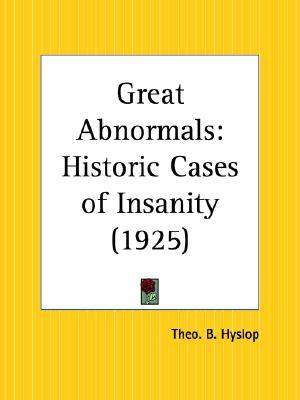 Great Abnormals: Historic Cases of Insanity