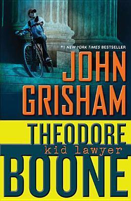 Theodore Boone: Kid Lawyer(Theodore Boone 1)