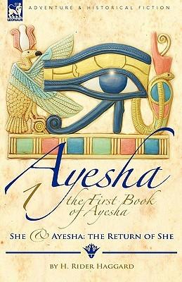 The First Book of Ayesha-She & Ayesha: The Return of She