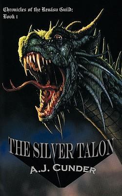 The Silver Talon by A.J. Cunder