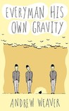 Everyman His Own Gravity