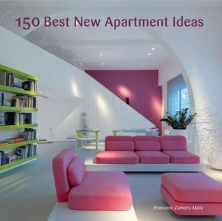 150 Best New Apartment Ideas by Francesc Zamora Mola