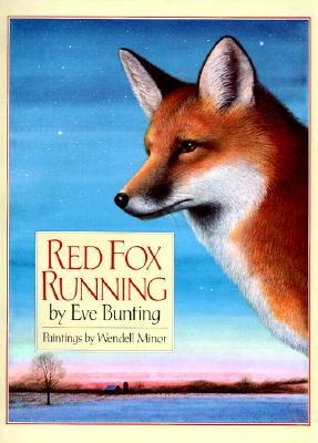 Red Fox Running by Eve Bunting