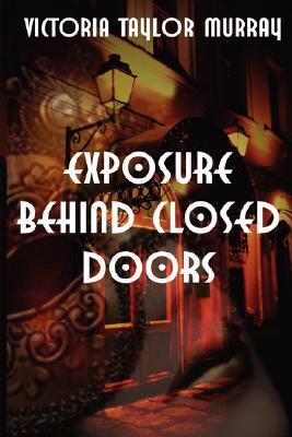 exposure-behind-closed-doors