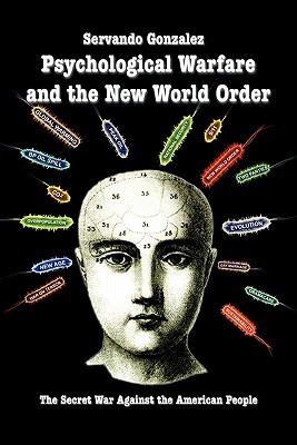 Psychological Warfare and the New World Order by Servando González