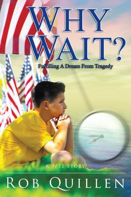 Why Wait?: Fulfilling a Dream from Tragedy