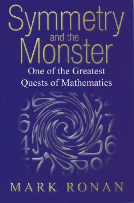 Symmetry and the Monster by Mark Ronan