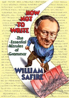 How Not to Write by William Safire