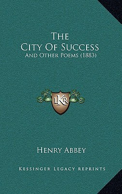 The City Of Success: And Other Poems