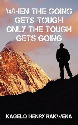 When the Going Gets Tough Only the Tough Gets Going