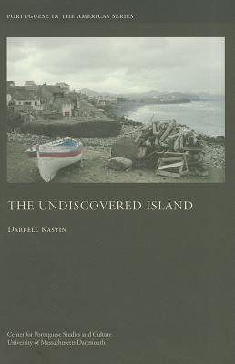 The Undiscovered Island (Portuguese In The Americas Series)