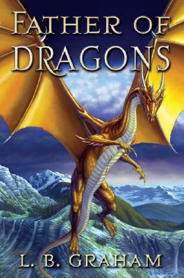 Father of Dragons (Binding of the Blade #4)