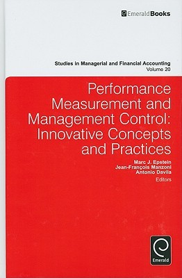 Studies in Managerial and Financial Accounting, Volume 20: Performance Measurement and Management Control: Innovative Concepts & Practices