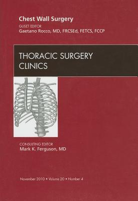 Chest Wall Surgery, An Issue Of Thoracic Surgery Clinics