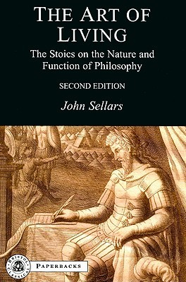 The Art of Living: The Stoics on the Nature and Function of Philosophy