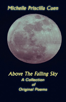 Above the Falling Sky: A Collection of Original Poems