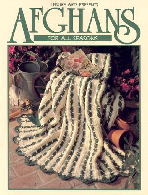Afghans for All Seasons, Book 1 by Leisure Arts Inc.
