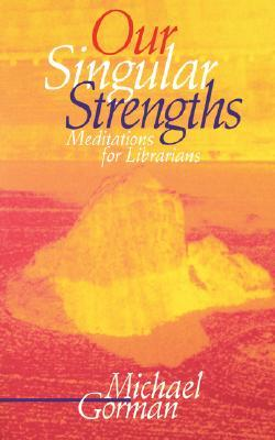 our-singular-strengths-meditations-for-librarians