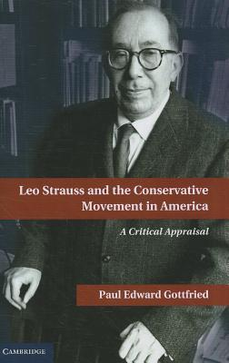 Leo Strauss and the Conservative Movement in America: A Critical Appraisal