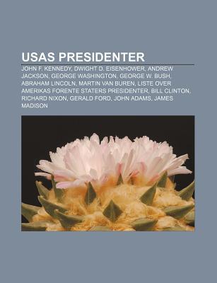 Usas Presidenter: John F. Kennedy, Dwight D. Eisenhower, Andrew Jackson, George Washington, George W. Bush, Abraham Lincoln, Martin Van Buren