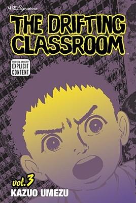 The Drifting Classroom, Vol. 3 by Kazuo Umezu