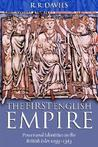 The First English Empire: Power and Identities in the British Isles, 1093-1343