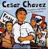Cesar Chavez: Champion and Voice of Farmworkers