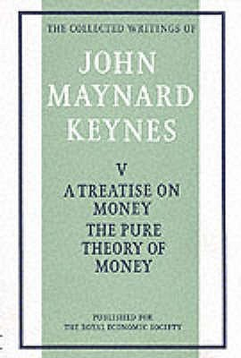 A Treatise on Money, Volume 1: The Pure Theory of Money
