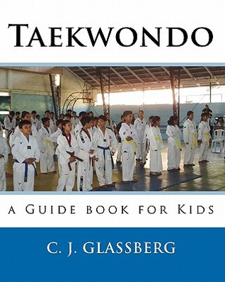 Taekwondo: A Guide Book for Kids and Adults