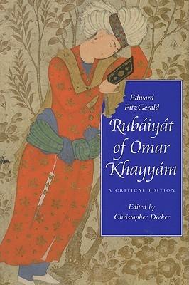 Rubaiyat of Omar Khayyam: A Critical Edition