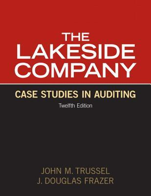Lakeside Company: Case Studies in Auditing by John M. Trussel