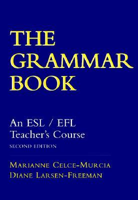 The Grammar Book: An ESL/EFL Teacher's Course
