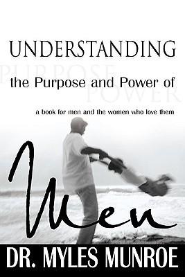 Understanding the Purpose and Power of Men