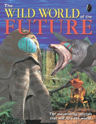The Wild World of the Future