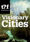 Visionary Cities. Urgencies for the City of the Future (Future Cities)