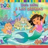 Dora salva a las sirenas (Dora Saves Mermaid Kingdom!) (Dora La Exploradora/Dora the Explorer (Spanish))