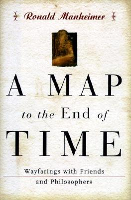 A Map to the End of Time: Wayfarings with Friends and Philosophers 978-0393047257 MOBI EPUB