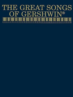 The Great Songs of Gershwin: Piano/Vocal