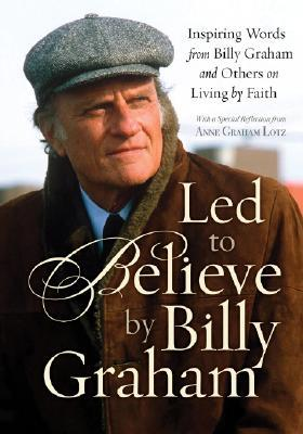 Led to Believe by Billy Graham by Billy Graham