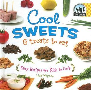 Cool sweets treats to eat easy recipes for kids to cook by lisa 1908667 forumfinder Choice Image