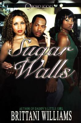 Sugar Walls by Brittani Williams